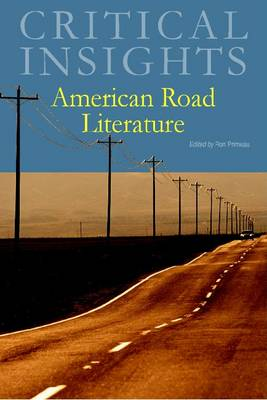 American Road Literature - Critical Insights (Hardback)