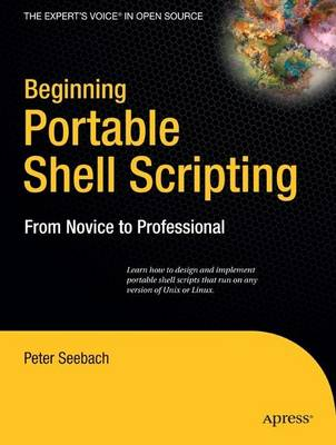 Beginning Portable Shell Scripting: From Novice to Professional (Paperback)