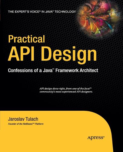 Practical API Design: Confessions of a Java Framework Architect (Paperback)