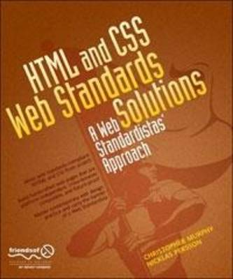 HTML and CSS Web Standards Solutions: A Web Standardistas' Approach (Paperback)
