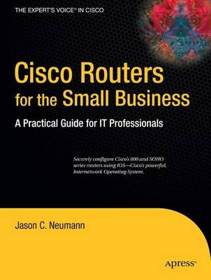 Cisco Routers for the Small Business: A Practical Guide for IT Professionals (Paperback)