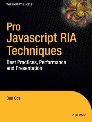 Pro JavaScript RIA Techniques: Best Practices, Performance and Presentation (Paperback)