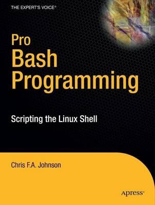 Pro Bash Programming: Scripting the Linux Shell (Paperback)