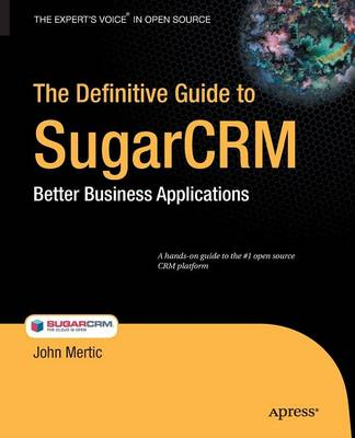 The Definitive Guide to SugarCRM: Better Business Applications (Paperback)
