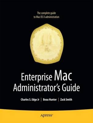 Enterprise Mac Administrators Guide (Paperback)