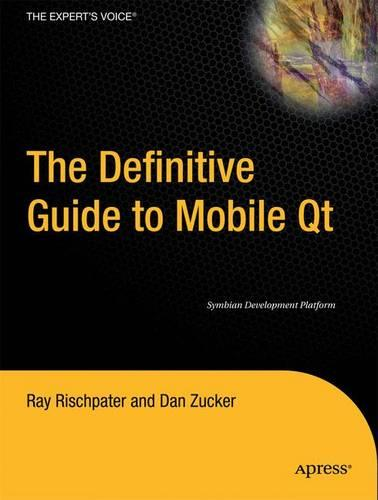 The Definitive Guide to Mobile Qt: Symbian Development Platform (Paperback)