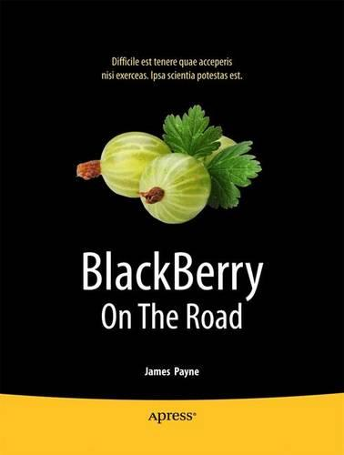 BlackBerry on the Road: Tools to Get You There and Back with Your BlackBerry Smartphone (Paperback)