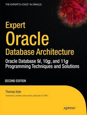 Expert Oracle Database Architecture: Oracle Database 9i, 10g, and 11g Programming Techniques and Solutions (Paperback)