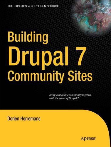 Building Drupal 7 Community Sites (Paperback)