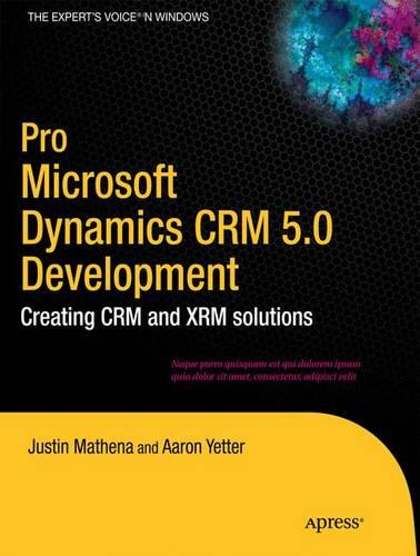 Pro Microsoft Dynamics CRM 2011 Development: Creating CRM and XRM Solutions (Paperback)