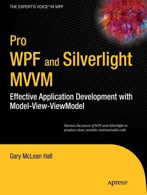 Pro WPF and Silverlight MVVM: Effective Application Development with Model-View-ViewModel (Paperback)