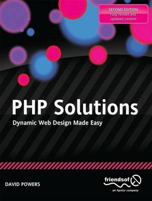 PHP Solutions: Dynamic Web Design Made Easy (Paperback)