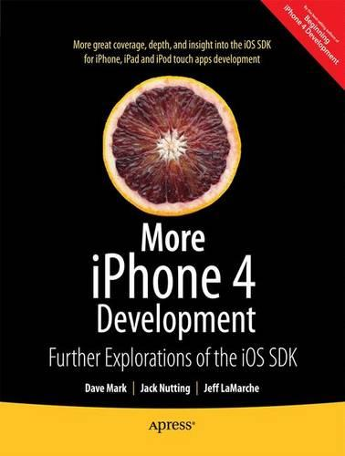 More iPhone 4 Development: Further Explorations for the IOS SDK (Paperback)