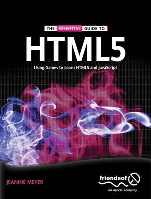 The Essential Guide to HTML5: Using Games to learn HTML5 and JavaScript (Paperback)