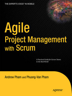 Agile Project Management with Scrum: A Practical Guide for Scrum Teams in the Real World (Paperback)