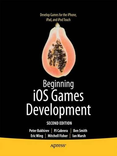 Beginning IOS Games Development: For iPhone, iPad, and iPod Touch (Paperback)