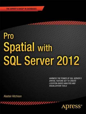 Pro Spatial with SQL Server 2012 (Paperback)