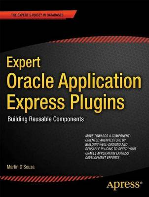 Expert Oracle Application Express Plugins: Building Reusable Components (Paperback)