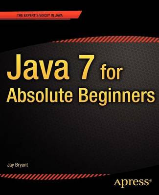 Java 7 for Absolute Beginners (Paperback)