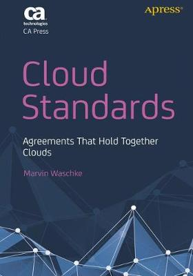Cloud Standards: Agreements That Hold Together Clouds (Paperback)