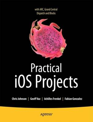 Practical IOS 5 Projects (Paperback)