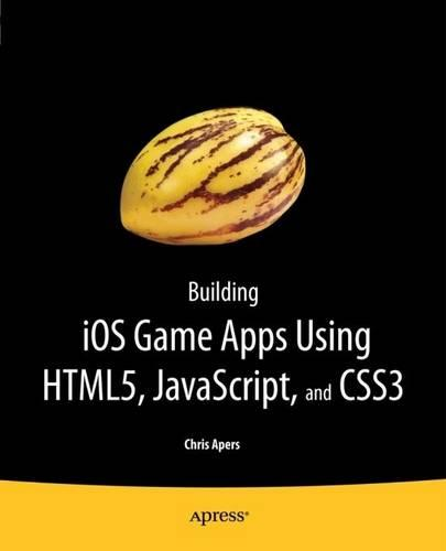 Building IOS Game Apps Using HTML5, JavaScript and CSS3 (Paperback)