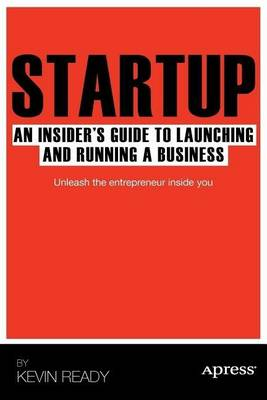 Startup: An Insider's Guide to Launching and Running a Business (Paperback)