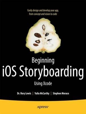 Beginning iOS Storyboarding: Using Xcode (Paperback)