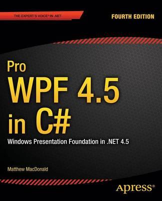 Pro WPF 4.5 in C#: Windows Presentation Foundation in .NET 4.5 (Paperback)