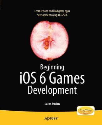 Beginning iOS 6 Games Development (Paperback)