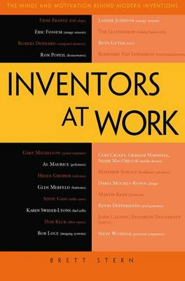 Inventors at Work: The Minds and Motivation Behind Modern Inventions (Paperback)