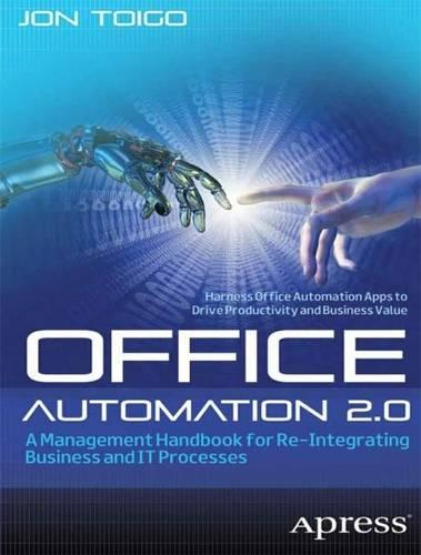 Office Automation 2.0 2014: A Management Handbook for Re-Integrating Business and IT Processes (Paperback)