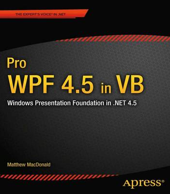 Pro WPF 4.5 in VB: Windows Presentation Foundation in .NET 4.5 (Paperback)