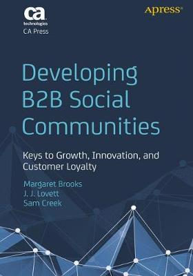 Developing B2B Social Communities: Keys to Growth, Innovation, and Customer Loyalty (Paperback)