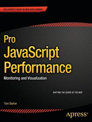 Pro JavaScript Performance: Monitoring and Visualization (Paperback)