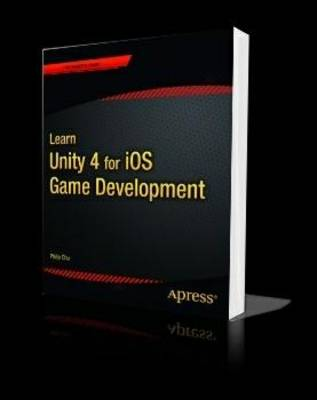 Learn Unity 4 for iOS Game Development (Paperback)