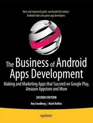 The Business of Android Apps Development: Making and Marketing Apps that Succeed on Google Play, Amazon Appstore and More (Paperback)