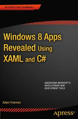 Windows 8 Apps Revealed Using XAML and C#: Using XAML and C# (Paperback)