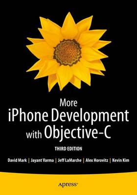 More iPhone Development with Objective-C: Further Explorations of the iOS SDK (Paperback)