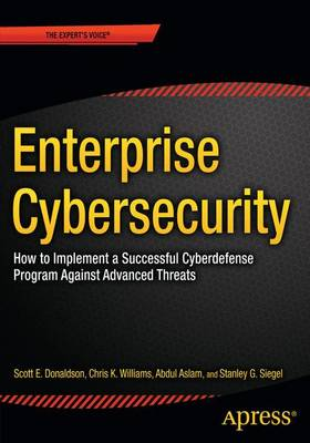 Enterprise Cybersecurity: How to Build a Successful Cyberdefense Program Against Advanced Threats (Paperback)