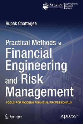 Practical Methods of Financial Engineering and Risk Management: Tools for Modern Financial Professionals (Paperback)