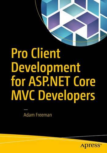 Pro Client Development for ASP.NET Core MVC Developers 2016 (Paperback)
