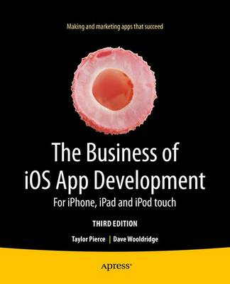 The Business of iOS App Development: For iPhone, iPad and iPod touch (Paperback)