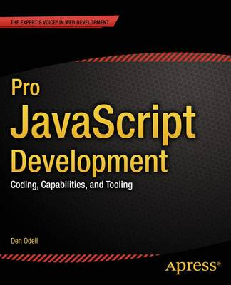 Pro JavaScript Development: Coding, Capabilities, and Tooling (Paperback)