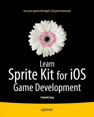 Learn Sprite Kit for iOS Game Development (Paperback)