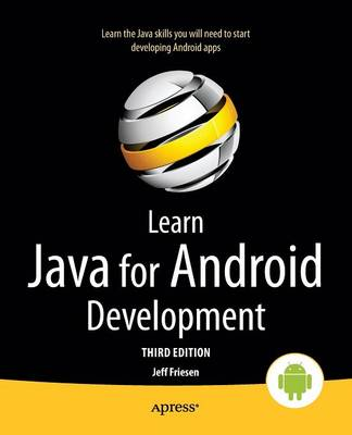 Learn Java for Android Development: Java 8 and Android 5 Edition (Paperback)