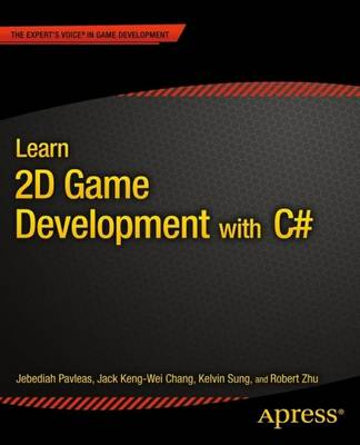 Learn 2D Game Development with C#: For iOS, Android, Windows Phone, Playstation Mobile and More (Paperback)