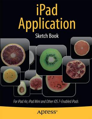 iPad Application Sketch Book: For iPad Air, iPad Mini and Other iOS 7-Enabled iPads (Paperback)