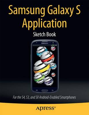 Samsung Galaxy S Application Sketch Book: For the S4, S3, and SII Android-Enabled Smartphones (Paperback)