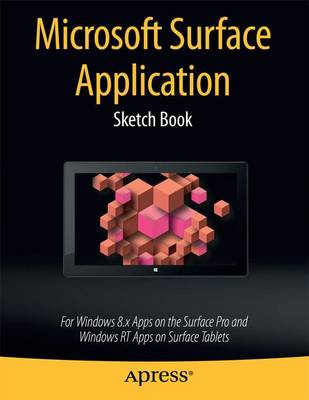 Microsoft Surface Application Sketch Book: For Windows 8 Apps on the Surface Pro and Windows RT Apps on Surface Tablets (Paperback)